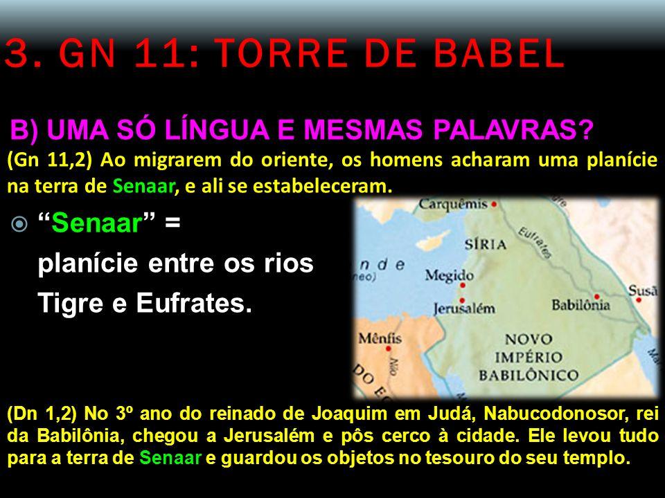 3. GN 11: TORRE DE BABEL B) UMA SÓ LÍNGUA E MESMAS PALAVRAS