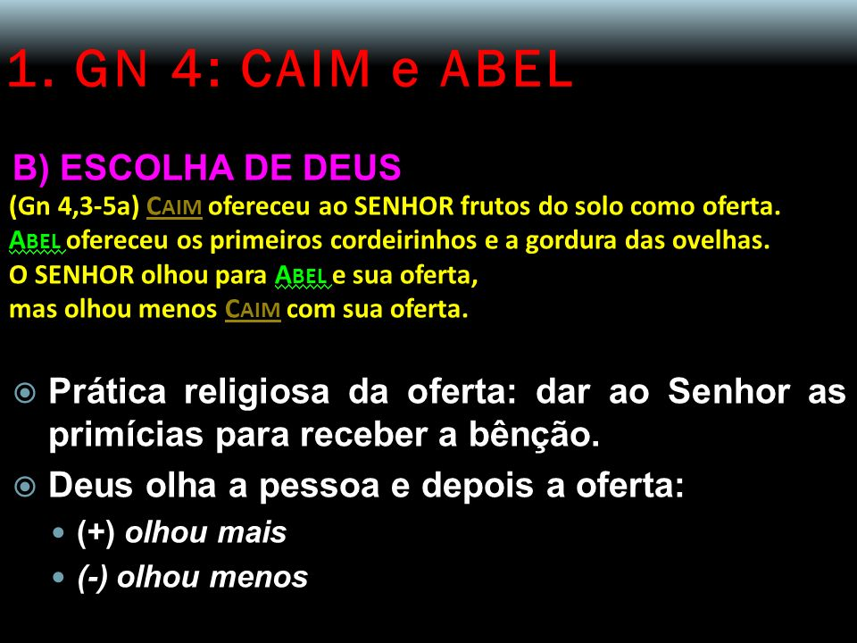 1. GN 4: CAIM e ABEL B) ESCOLHA DE DEUS