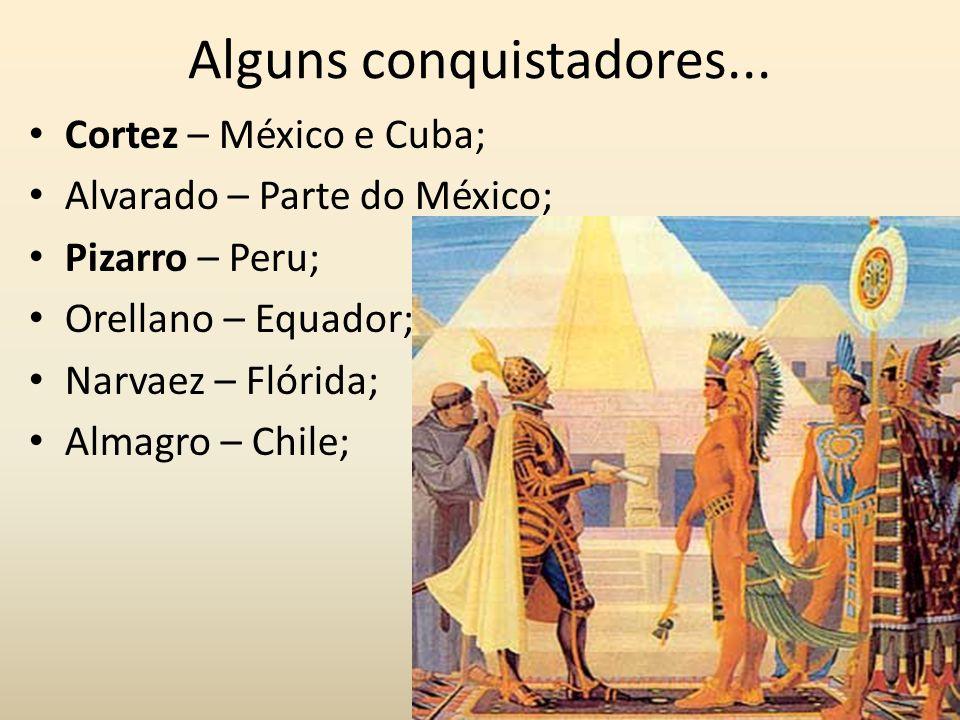 Alguns conquistadores...