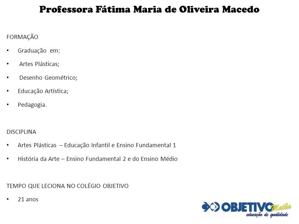Professora Fátima Maria de Oliveira Macedo