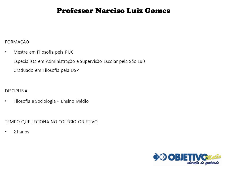Professor Narciso Luiz Gomes