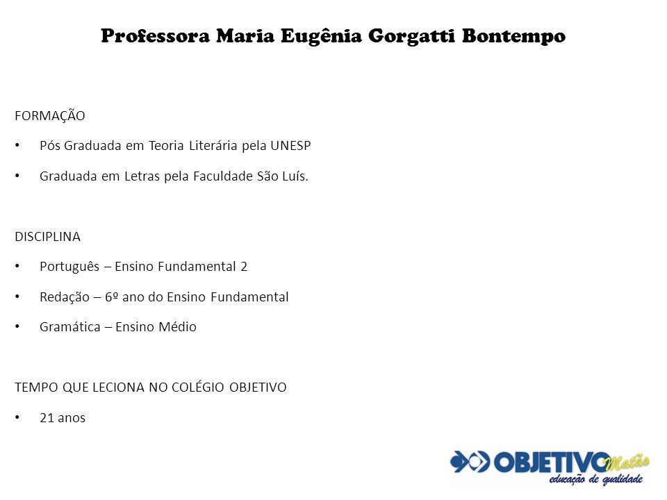 Professora Maria Eugênia Gorgatti Bontempo