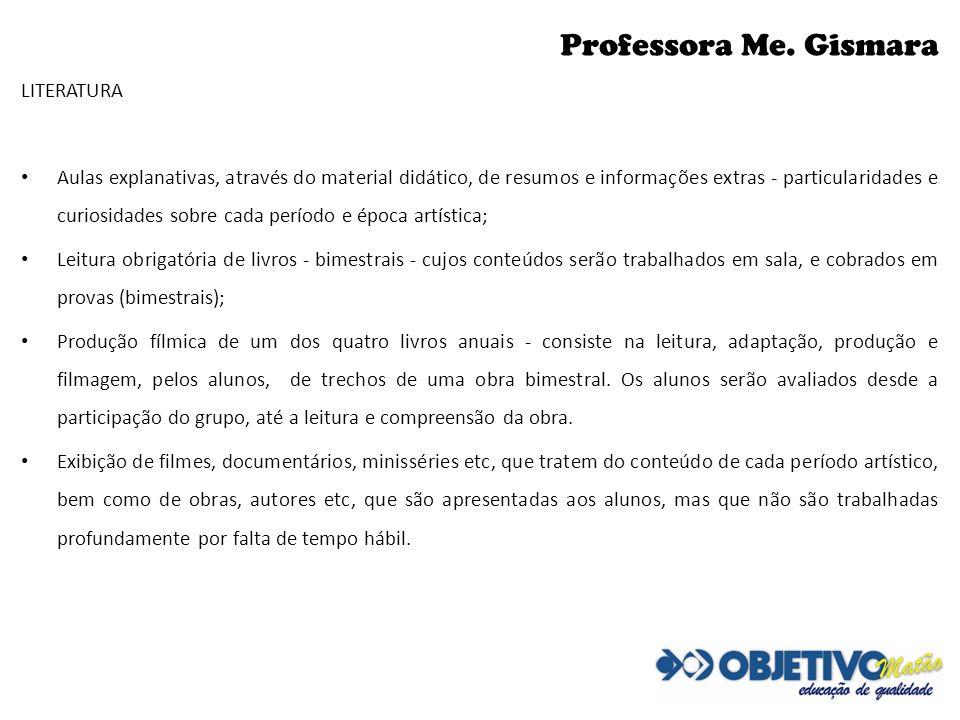 Professora Me. Gismara LITERATURA