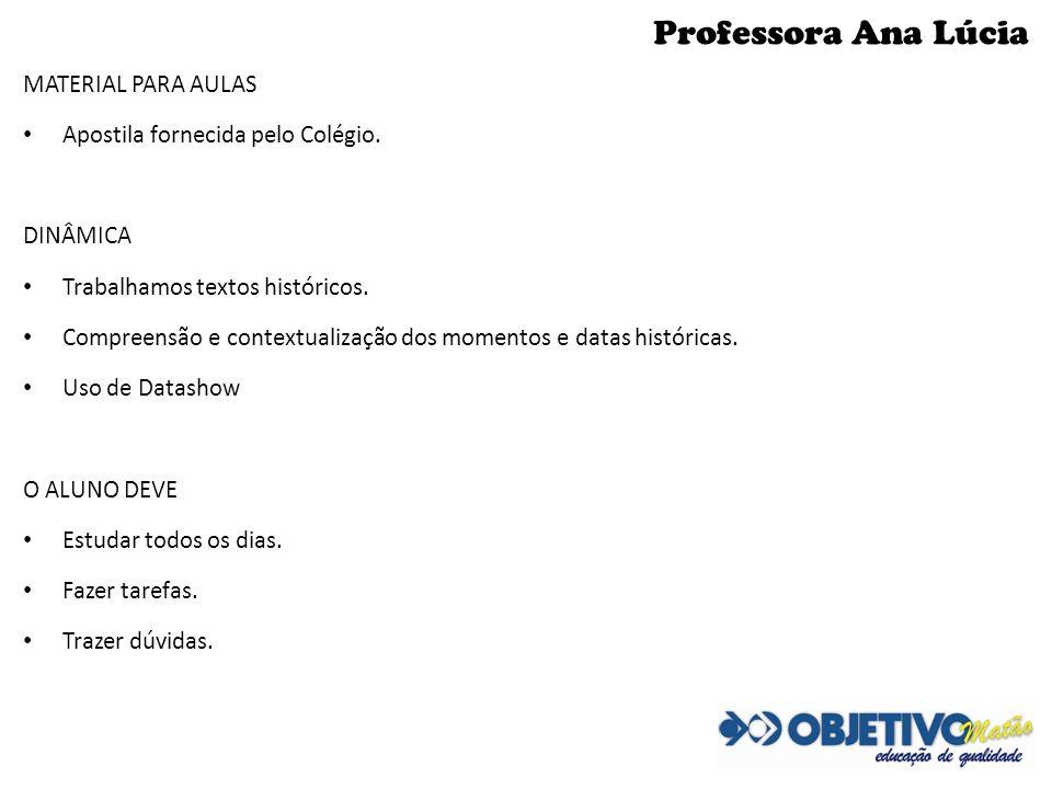 Professora Ana Lúcia MATERIAL PARA AULAS
