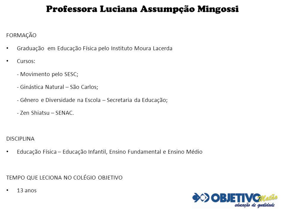 Professora Luciana Assumpção Mingossi
