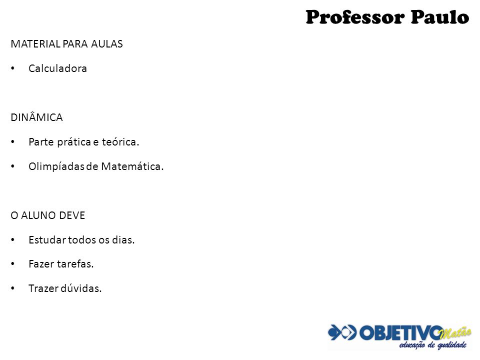 Professor Paulo MATERIAL PARA AULAS Calculadora DINÂMICA