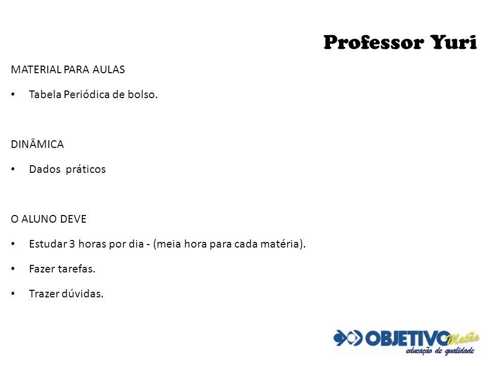 Professor Yuri MATERIAL PARA AULAS Tabela Periódica de bolso. DINÂMICA