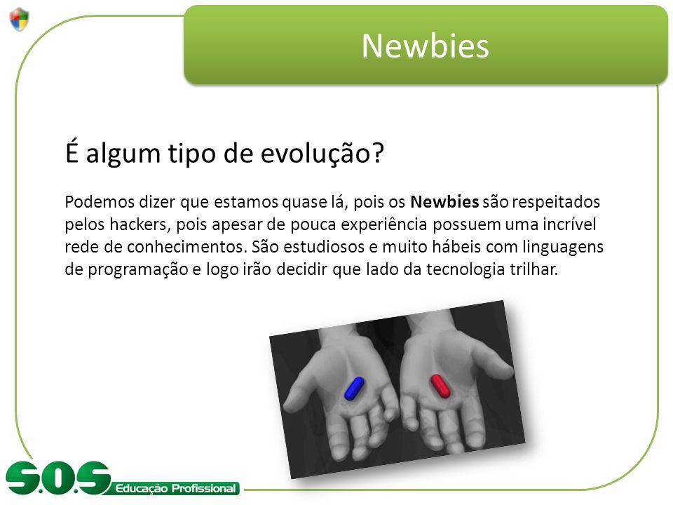 Newbies É algum tipo de evolução