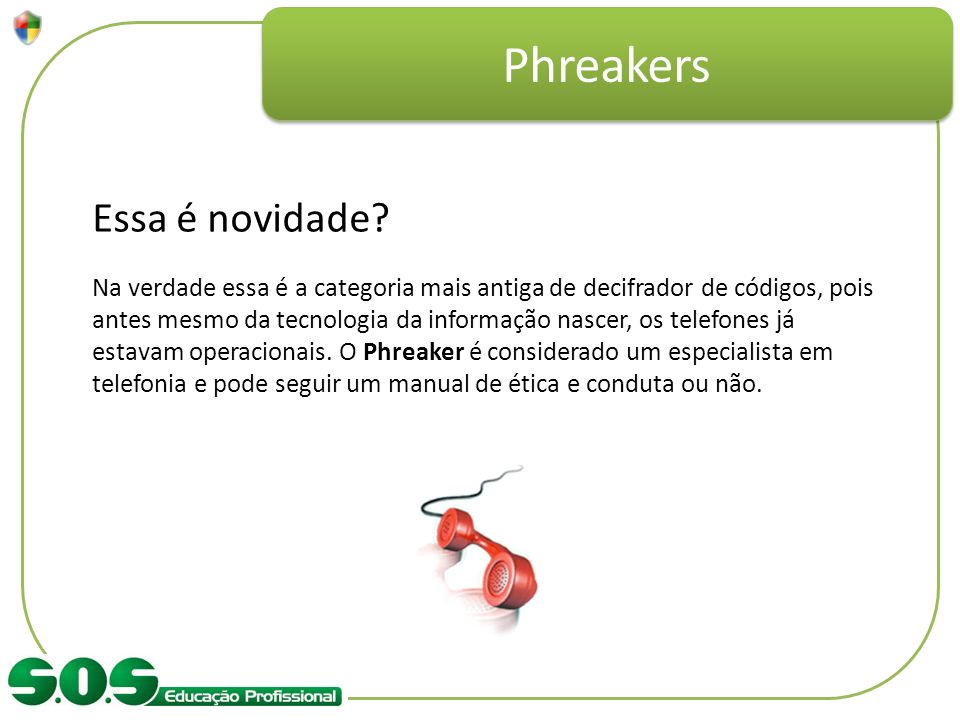 Phreakers Essa é novidade