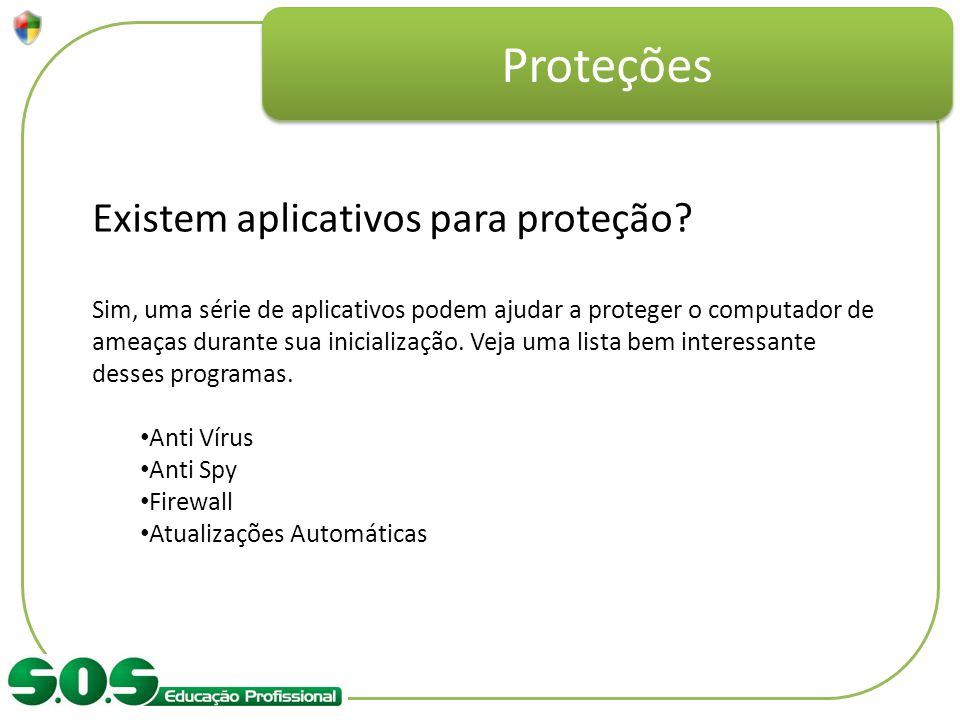 Proteções Existem aplicativos para proteção
