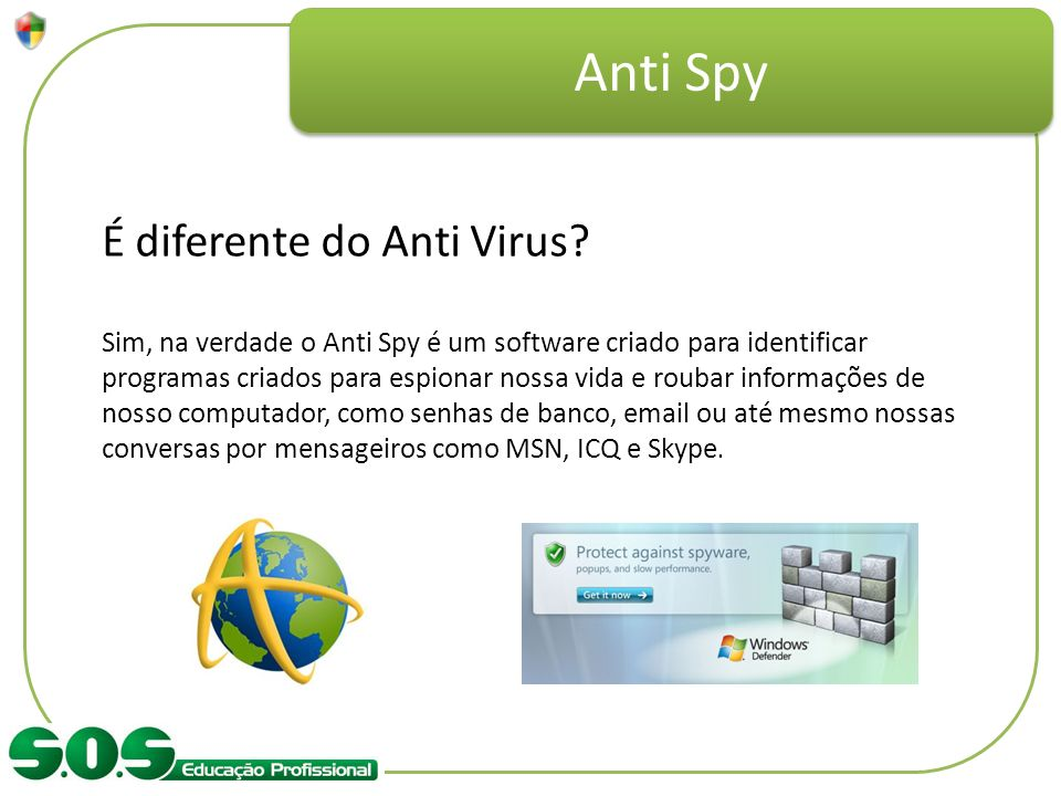 Anti Spy É diferente do Anti Virus
