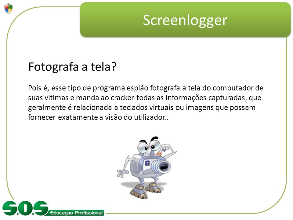 Screenlogger Fotografa a tela