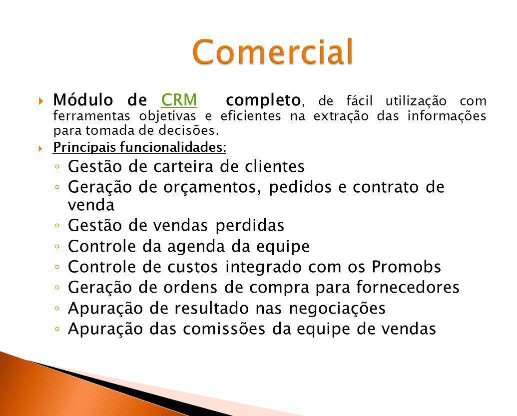 Comercial Módulo de CRM completo, de fácil utilização com ferramentas objetivas e eficientes na extração das informações para tomada de decisões.