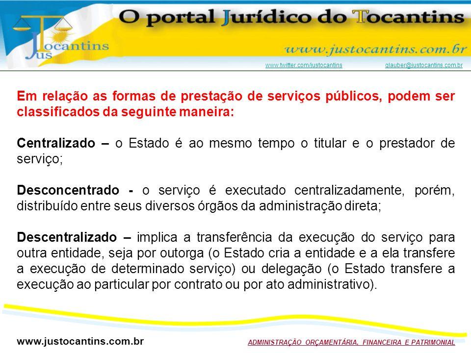 Em relação as formas de prestação de serviços públicos, podem ser classificados da seguinte maneira: