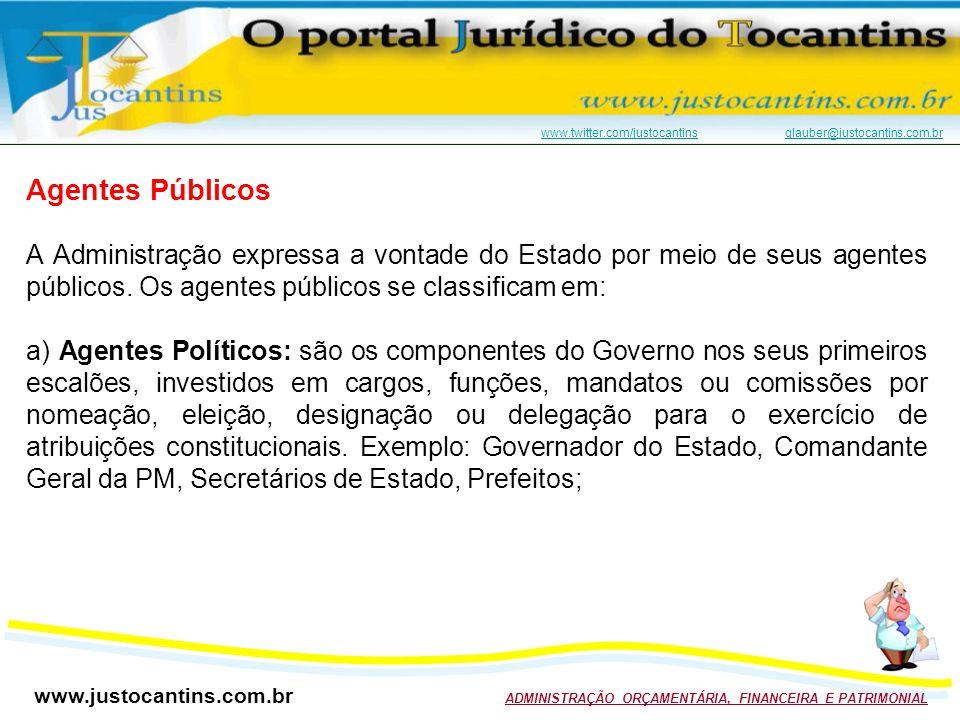 Agentes Públicos A Administração expressa a vontade do Estado por meio de seus agentes públicos. Os agentes públicos se classificam em: