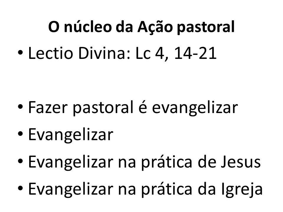 O núcleo da Ação pastoral