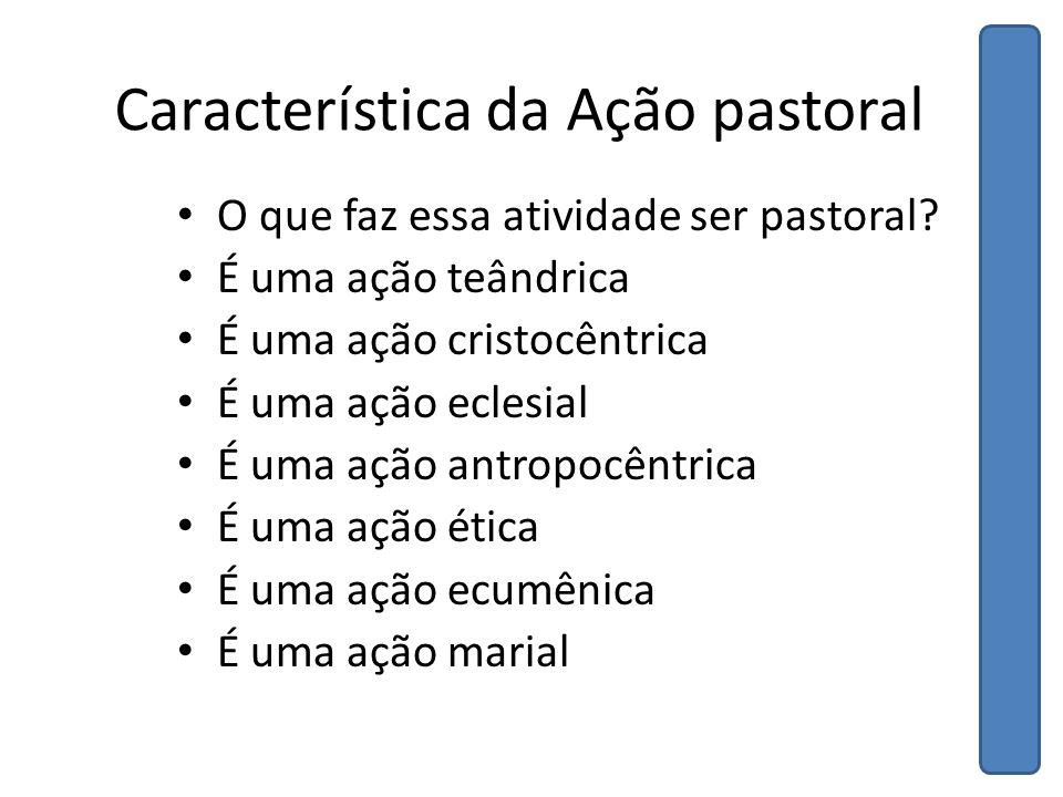 Característica da Ação pastoral