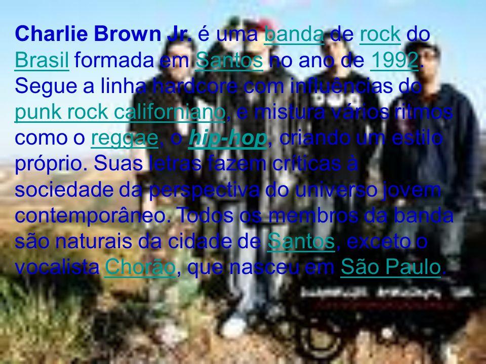 Charlie Brown Jr. é uma banda de rock do Brasil formada em Santos no ano de 1992.