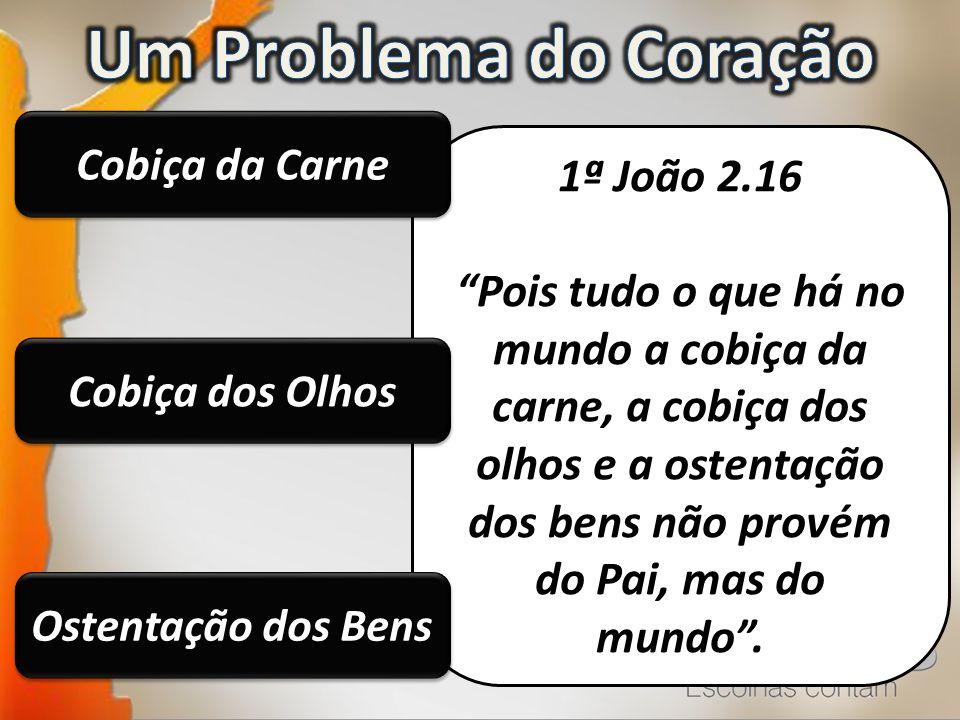 Um Problema do Coração 1ª João 2.16