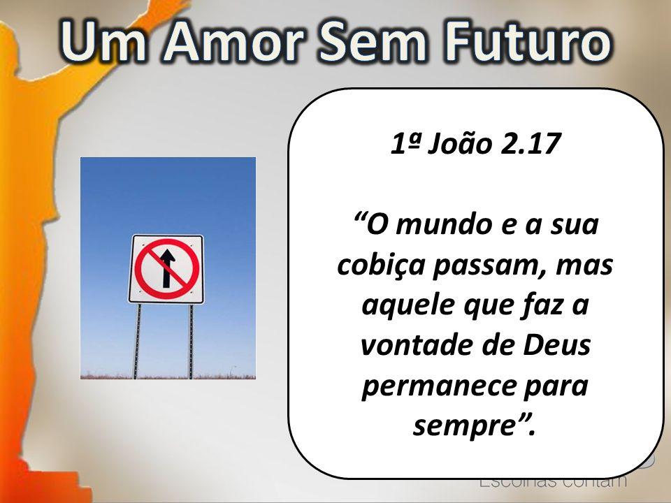 Um Amor Sem Futuro 1ª João 2.17