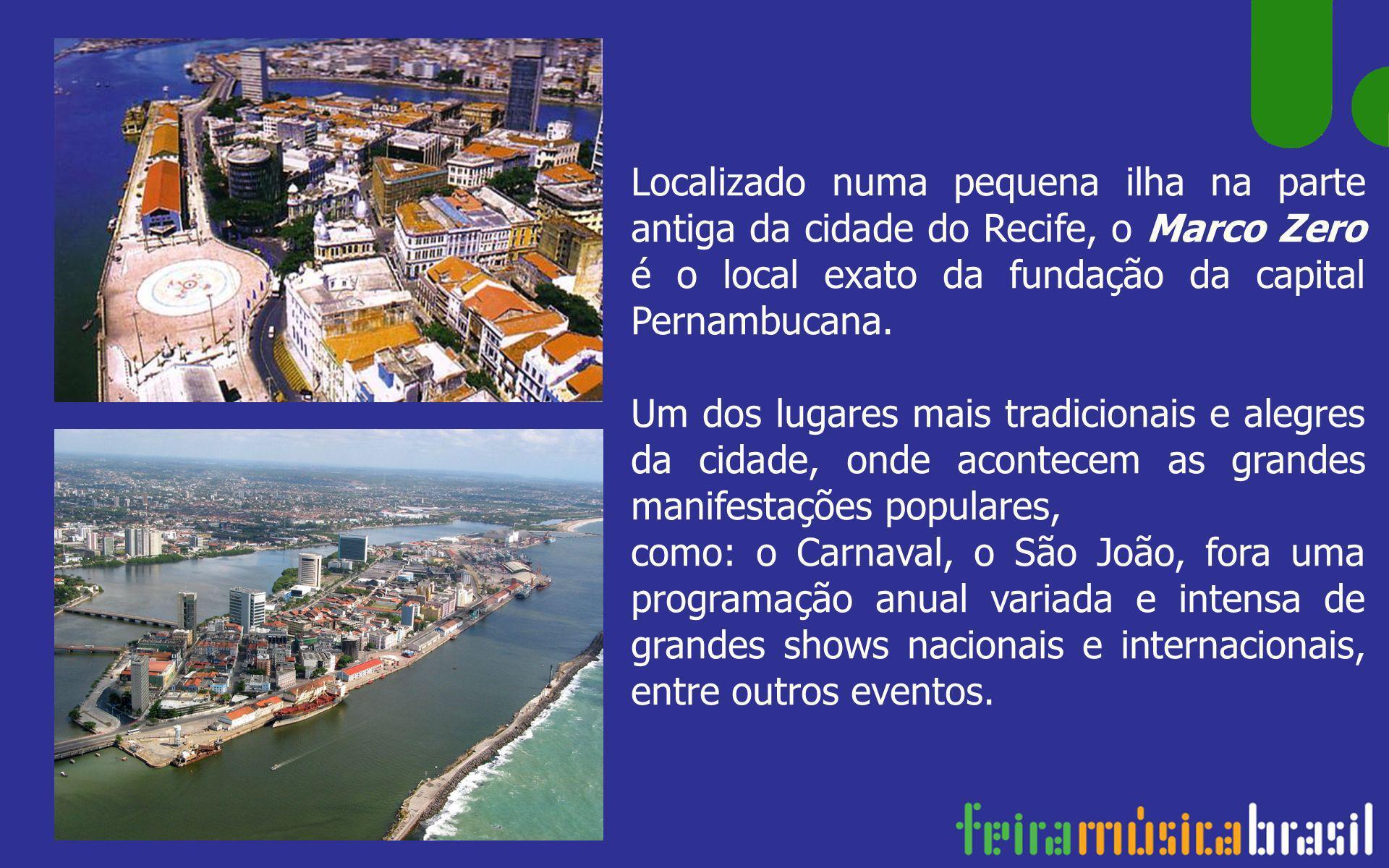 Localizado numa pequena ilha na parte antiga da cidade do Recife, o Marco Zero é o local exato da fundação da capital Pernambucana.