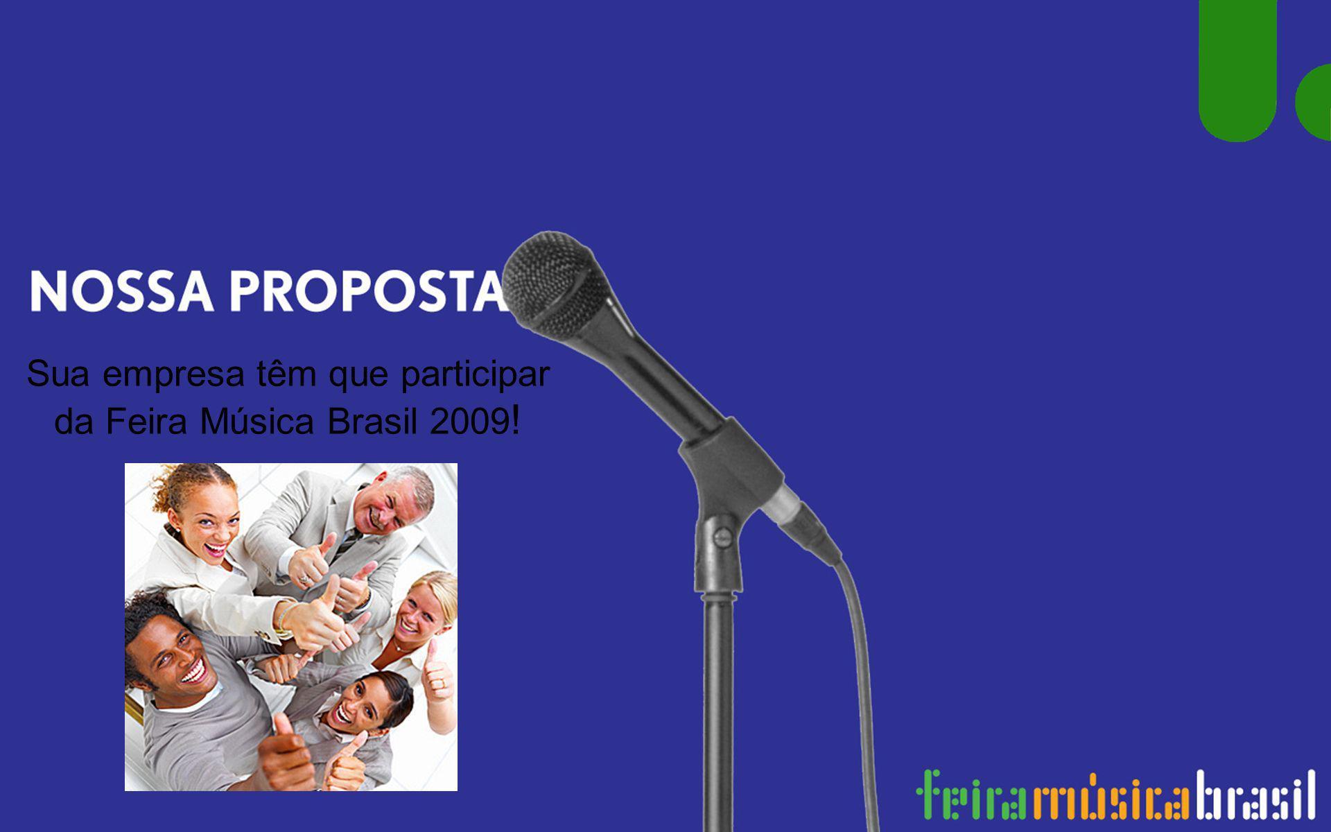 Sua empresa têm que participar da Feira Música Brasil 2009!