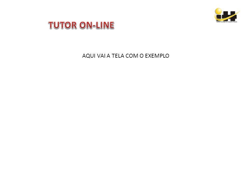 TUTOR ON-LINE AQUI VAI A TELA COM O EXEMPLO
