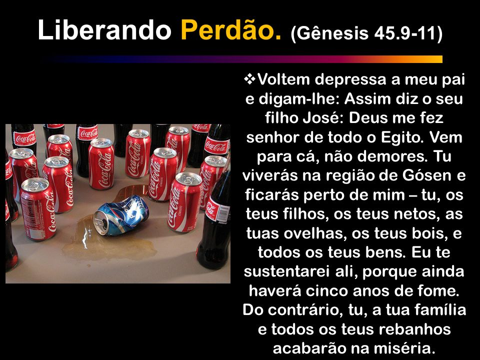 Liberando Perdão. (Gênesis 45.9-11)