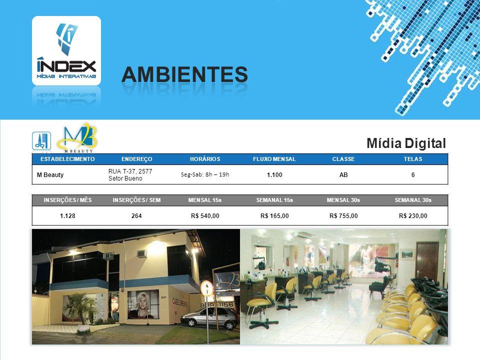 AMBIENTES Mídia Digital Seg-Sab: 8h – 19h M Beauty RUA T-37, 2577