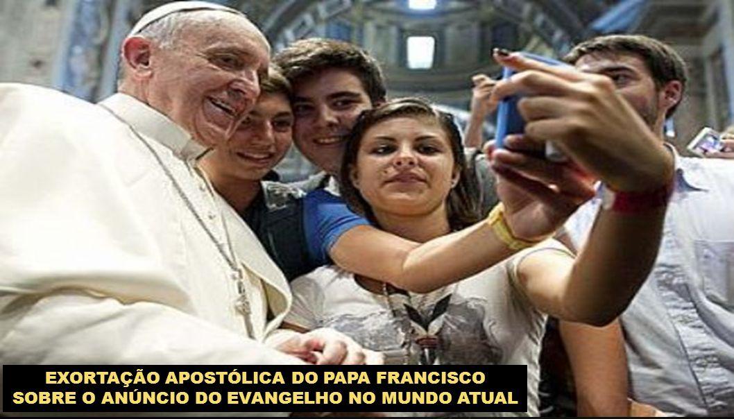 EXORTAÇÃO APOSTÓLICA DO PAPA FRANCISCO