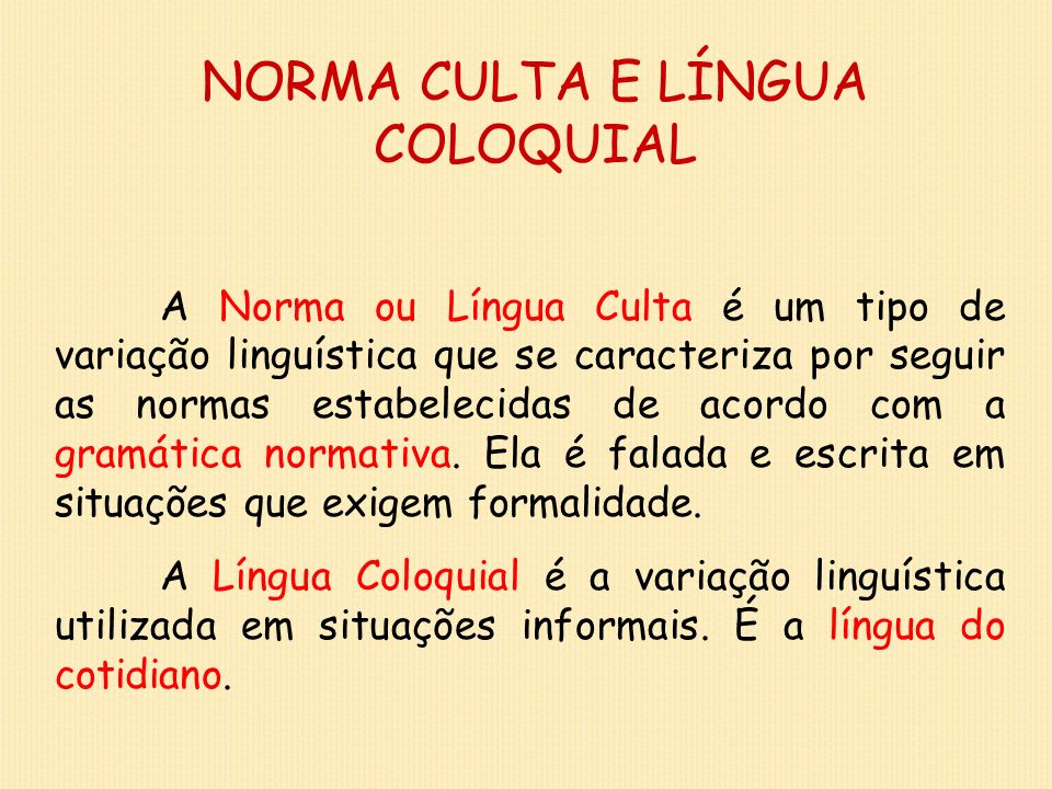 NORMA CULTA E LÍNGUA COLOQUIAL