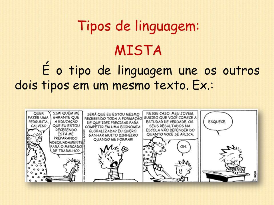Tipos de linguagem: MISTA