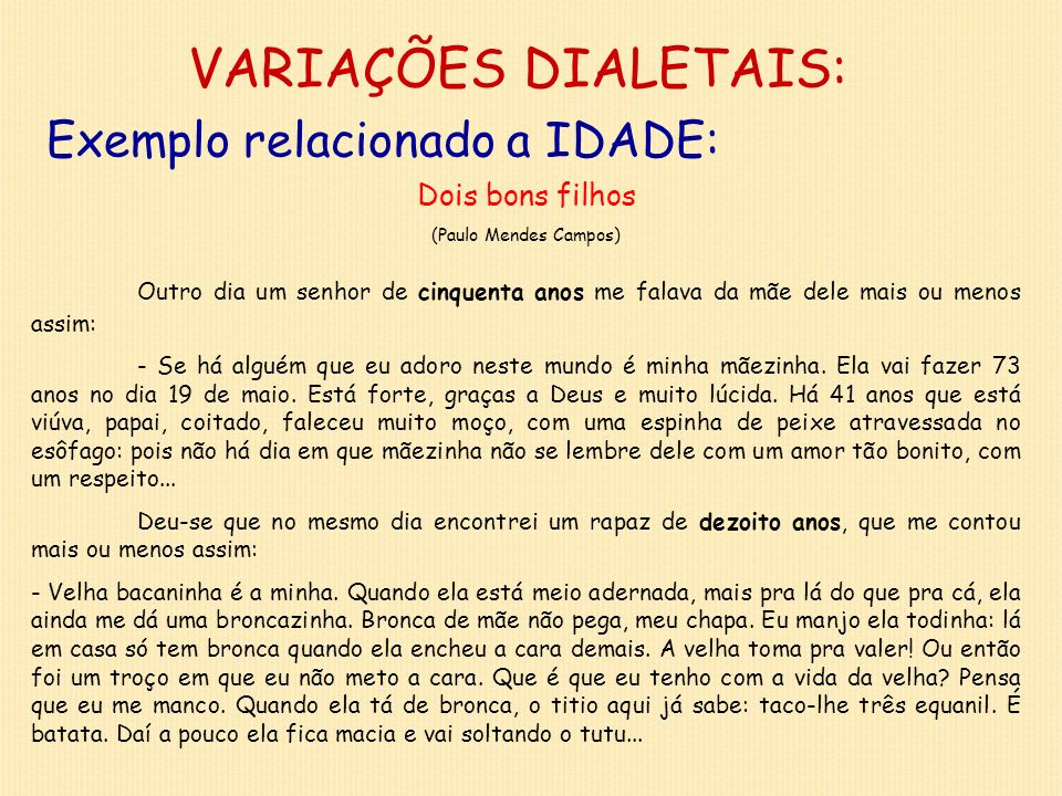VARIAÇÕES DIALETAIS: Exemplo relacionado a IDADE: