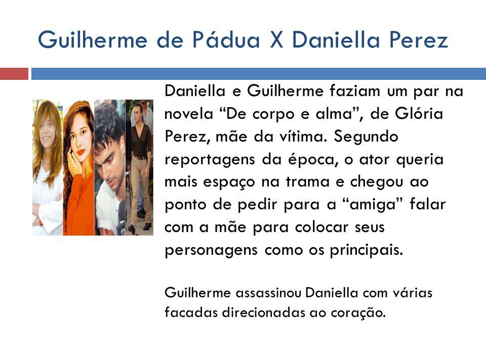 Guilherme de Pádua X Daniella Perez