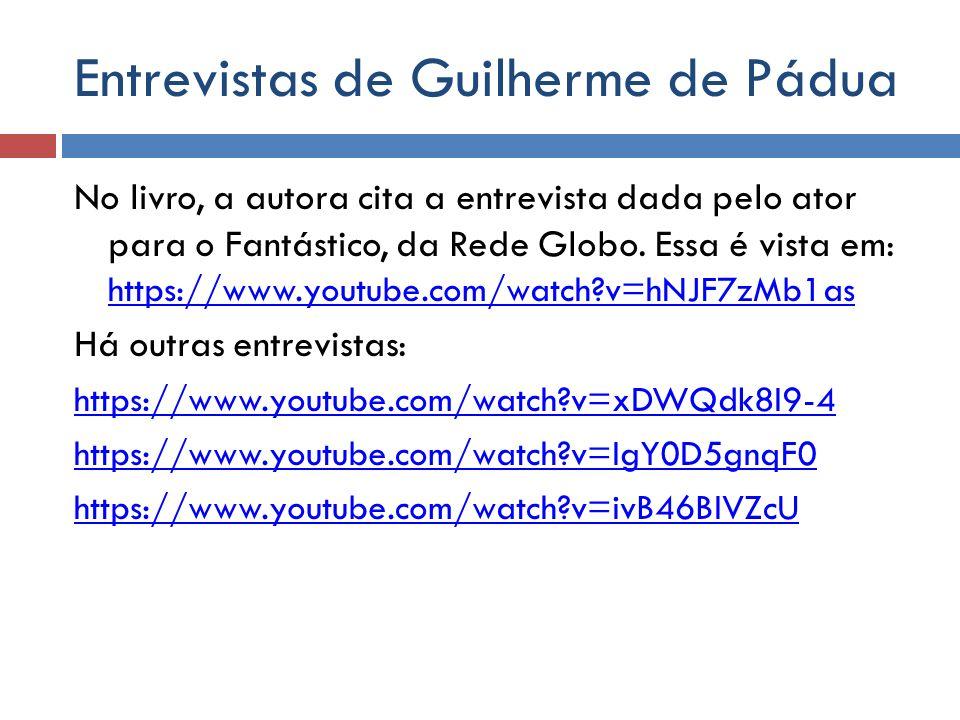 Entrevistas de Guilherme de Pádua
