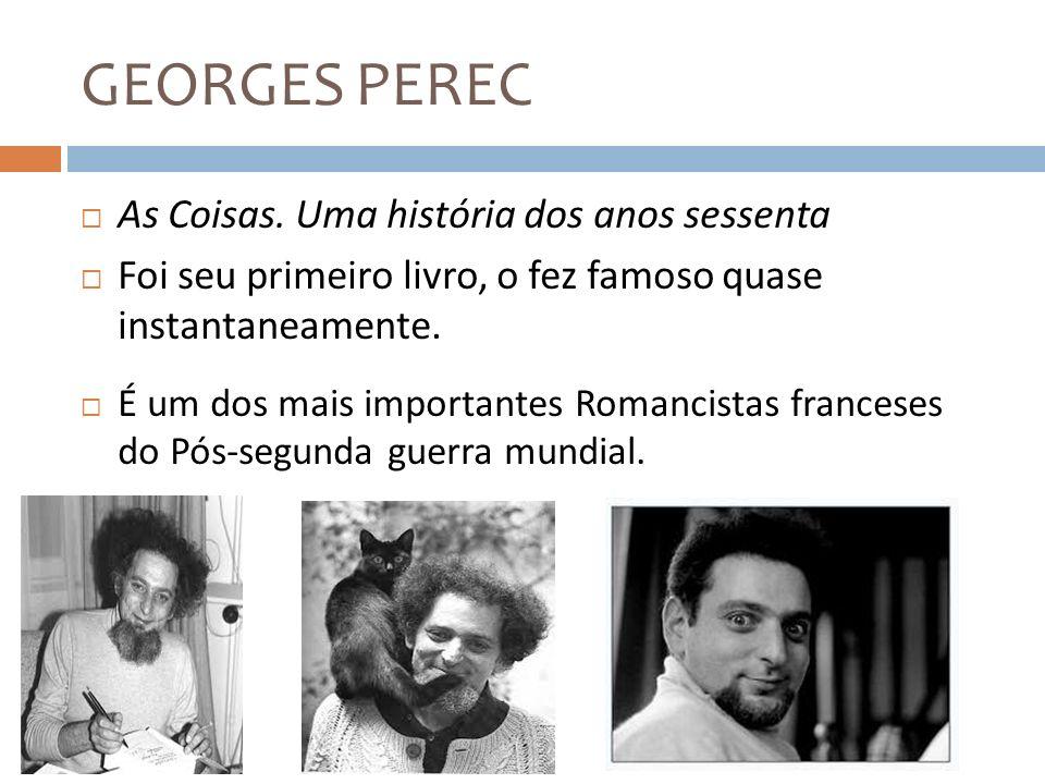 GEORGES PEREC As Coisas. Uma história dos anos sessenta