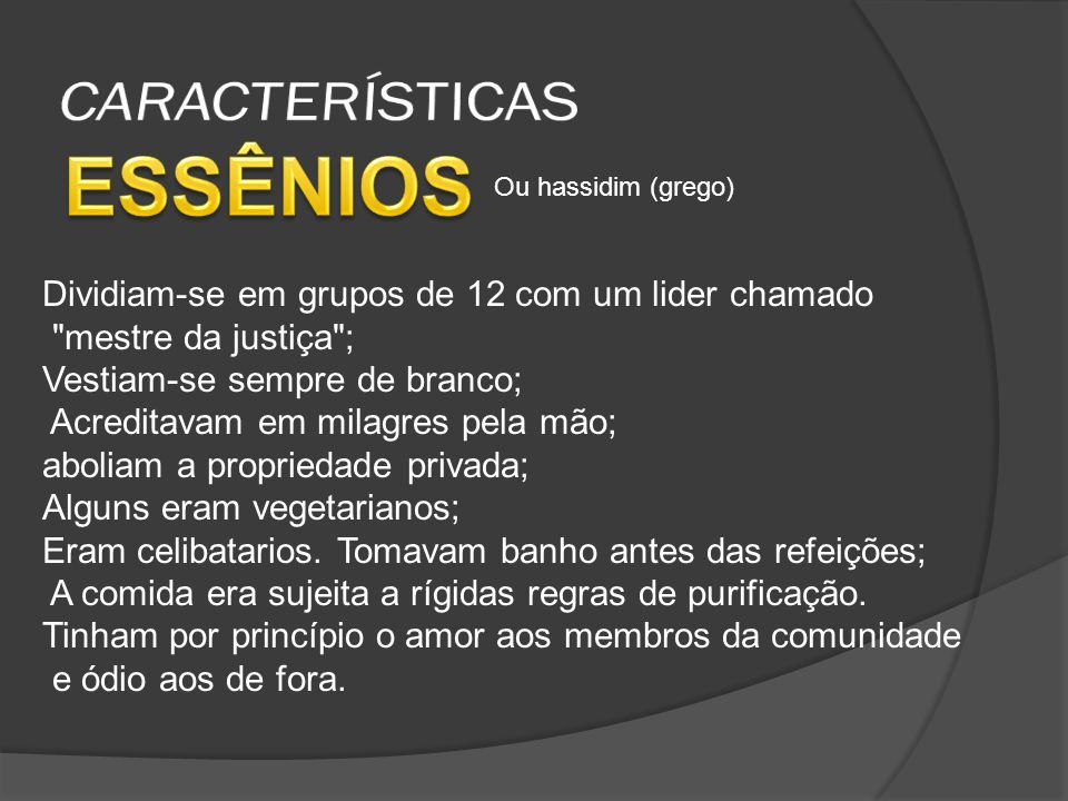 ESSÊNIOS CARACTERÍSTICAS
