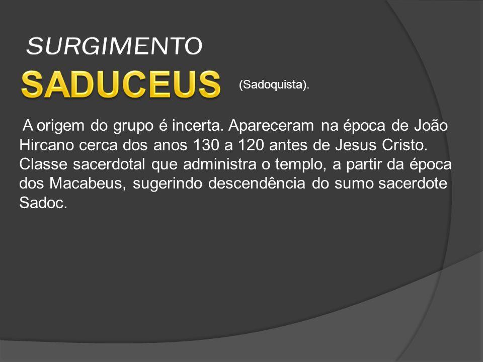 SURGIMENTO SADUCEUS. (Sadoquista).