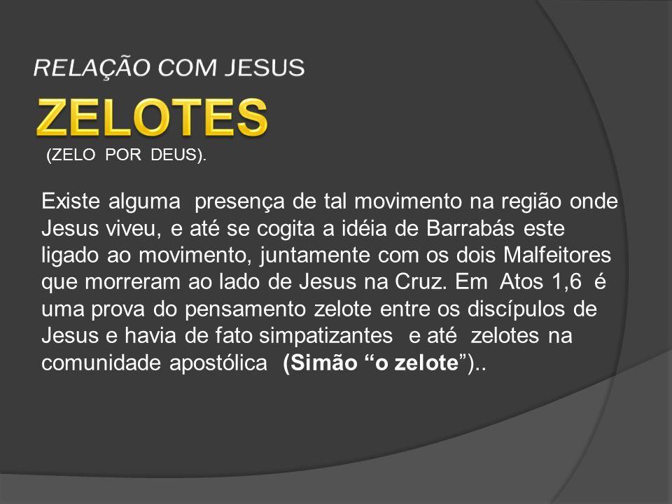ZELOTES RELAÇÃO COM JESUS