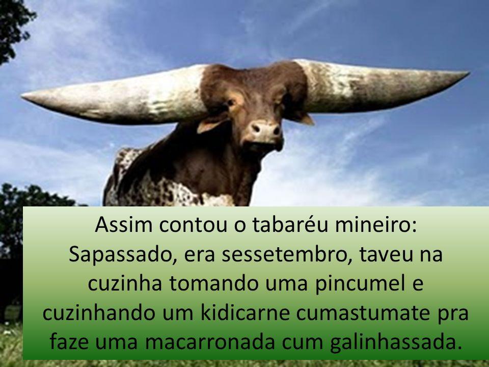 Assim contou o tabaréu mineiro: