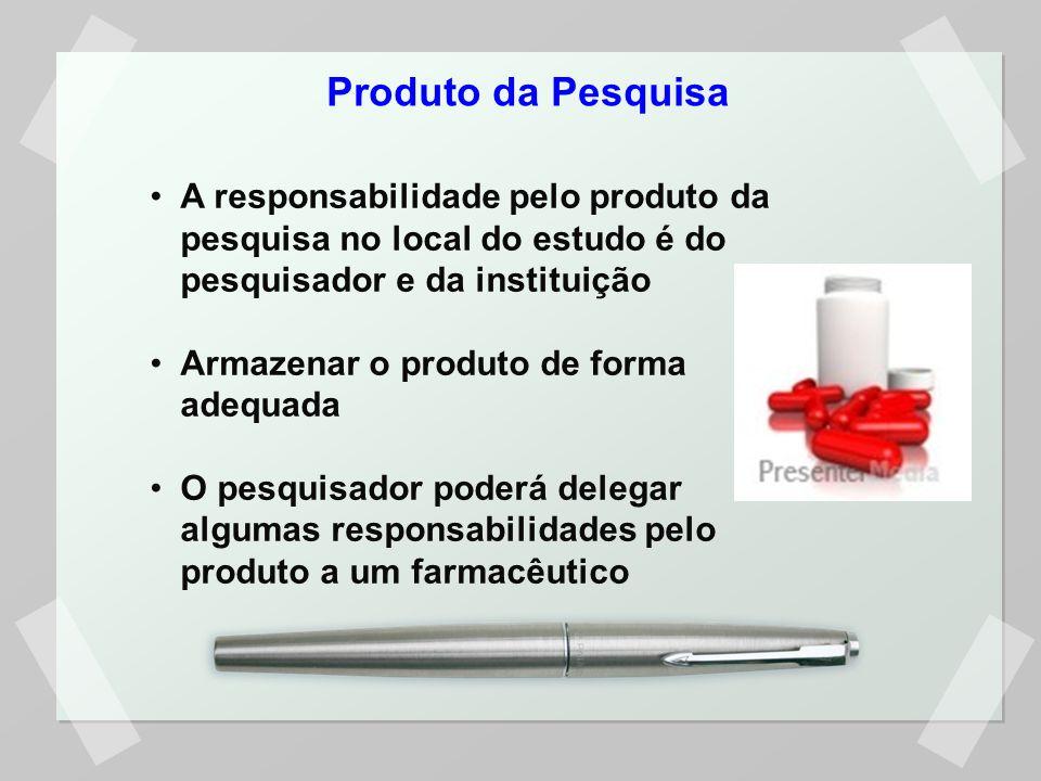 Produto da Pesquisa A responsabilidade pelo produto da pesquisa no local do estudo é do pesquisador e da instituição.