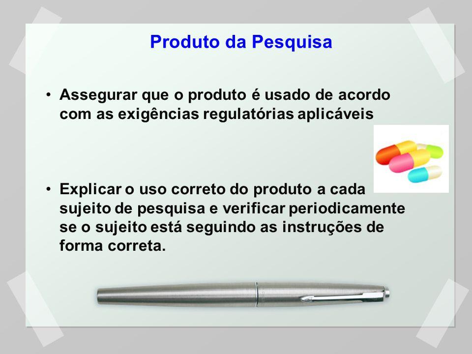 Produto da Pesquisa Assegurar que o produto é usado de acordo com as exigências regulatórias aplicáveis.
