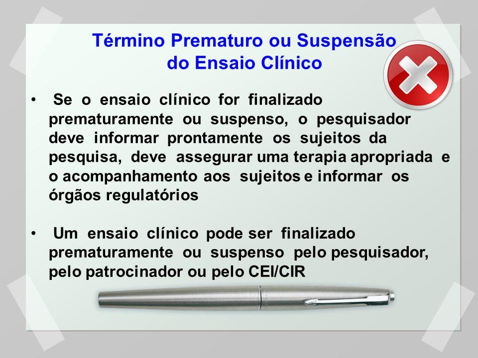 Término Prematuro ou Suspensão do Ensaio Clínico