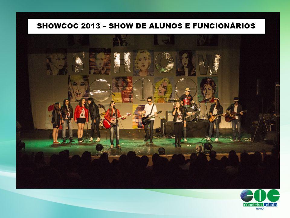 SHOWCOC 2013 – SHOW DE ALUNOS E FUNCIONÁRIOS