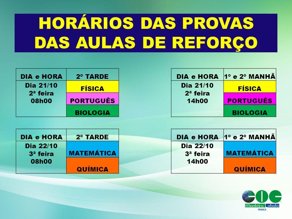 HORÁRIOS DAS PROVAS DAS AULAS DE REFORÇO