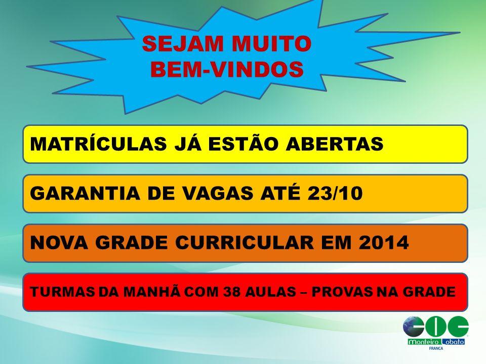 SEJAM MUITO BEM-VINDOS