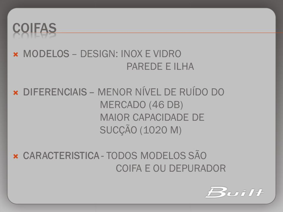 COIFAS MODELOS – DESIGN: INOX E VIDRO PAREDE E ILHA