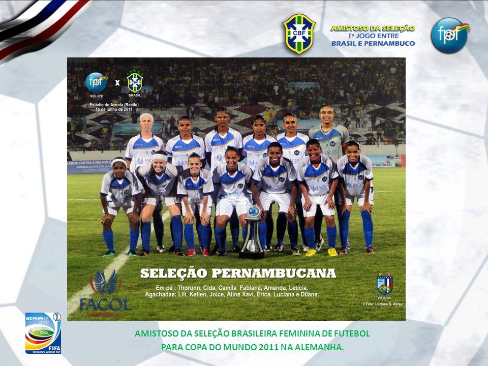 AMISTOSO DA SELEÇÃO BRASILEIRA FEMININA DE FUTEBOL