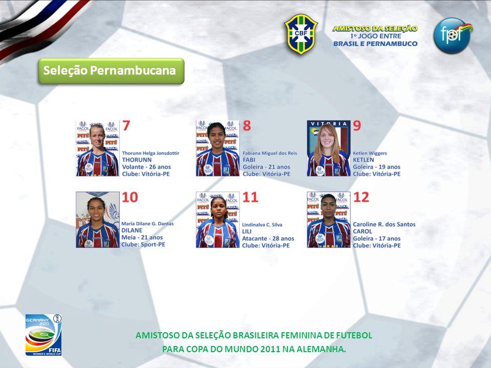 Seleção Pernambucana AMISTOSO DA SELEÇÃO BRASILEIRA FEMININA DE FUTEBOL.