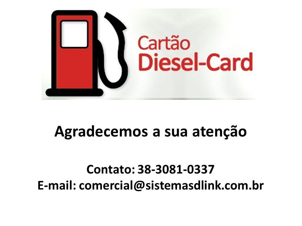 Agradecemos a sua atenção Contato: 38-3081-0337 E-mail: comercial@sistemasdlink.com.br